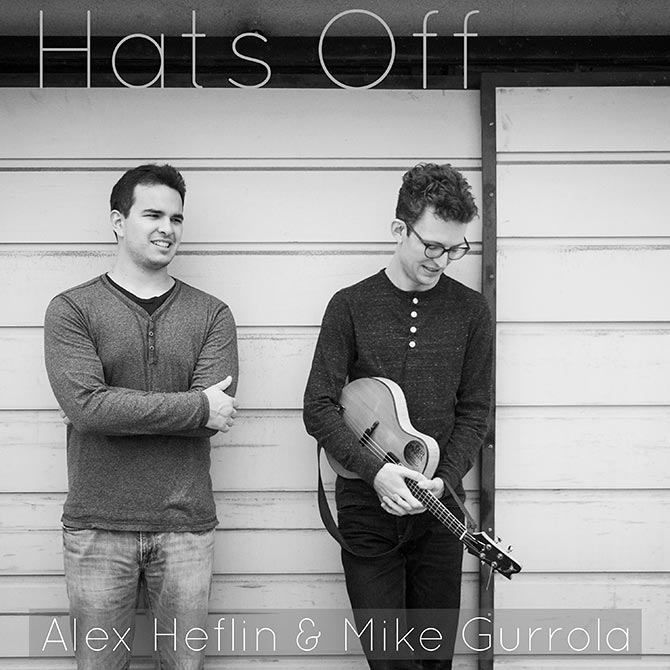Alex Heflin & Mike Gurrola - Hats Off