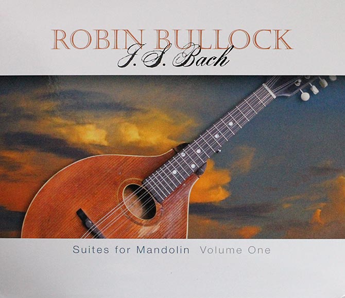 Robin Bullock: J.S. Bach - Suites For Mandolin, Vol. One
