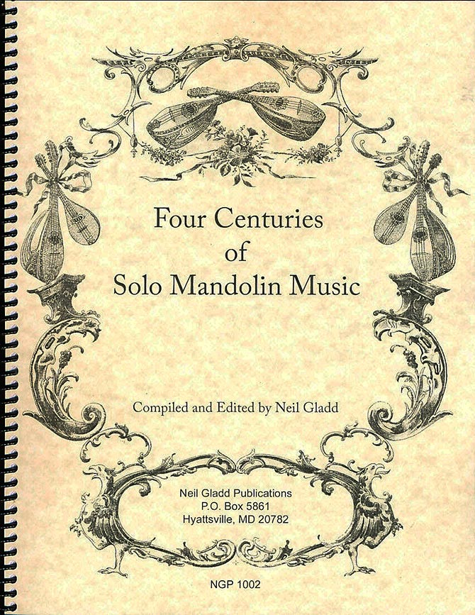 Neil Gladd - Four Centuries of Solo Mandolin Music