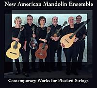 New American Mandolin Ensemble - Contemporary Works for Plucked Strings