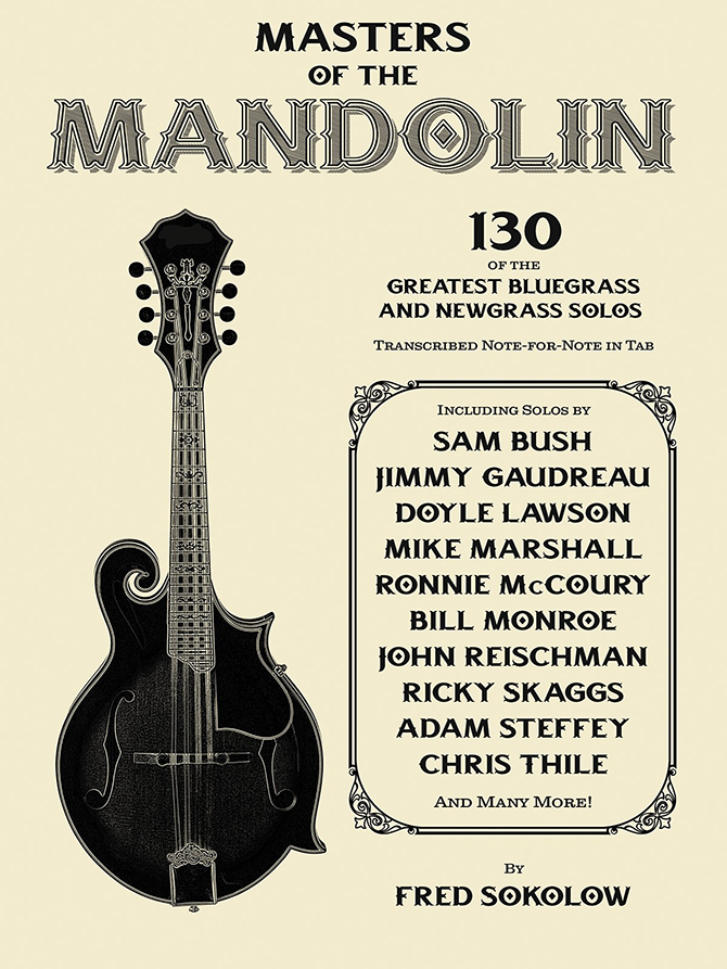 Masters of the Mandolin: 130 of the Greatest Bluegrass and Newgrass Solos