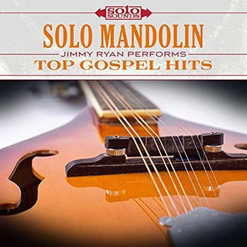 Solo Mandolin: Jimmy Ryan Performs Top Gospel Hits