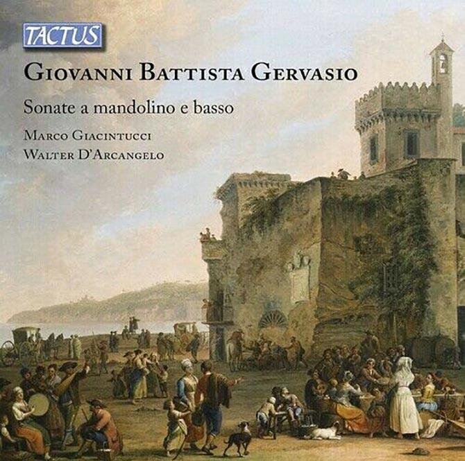 Gervasio: Mandolin Sonatas Marco Giacintucci and Walter D'Arcangelo