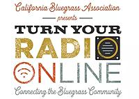 California Bluegrass Association Announces Turn Your Radio OnLINE webcast series
