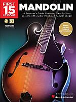 FIrst 15 Lessons - Mandolin: A Beginner's Guide, Featuring Step-By-Step Lessons with Audio, Video, and Popular Songs