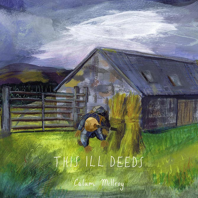 Calum McIlroy - This Ill Deeds