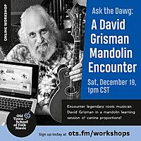 Ask the Dawg - A Virtual David Grisman Mandolin Encounter