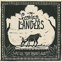 The Foreign Landers - Put All Your Troubles Away