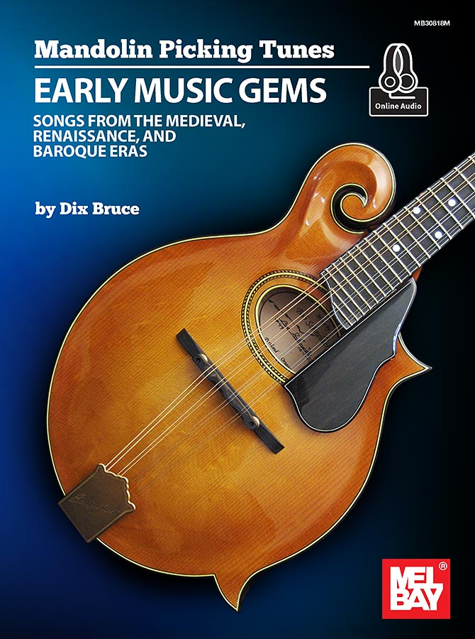 Mandolin Picking Tunes - Early Music Gems by Dix Bruce