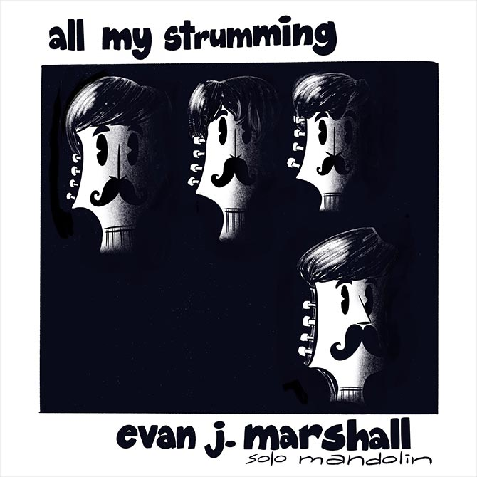 Evan J. Marshall - All My Strumming