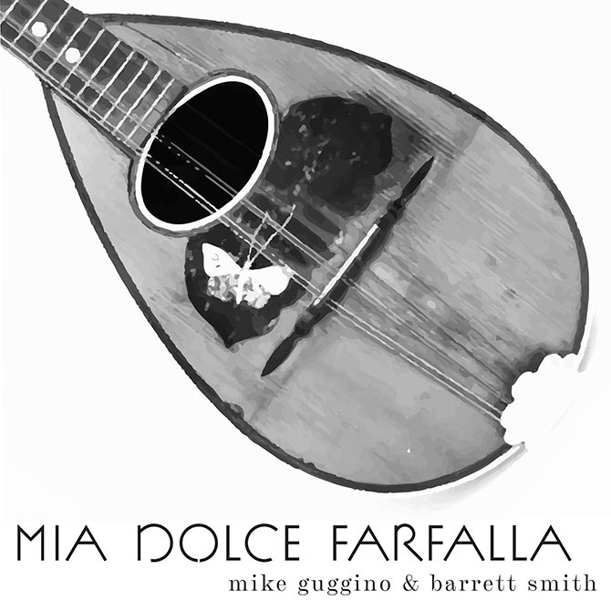 Mike Guggino & Barrett Smith - Mia Dolce Farfalla