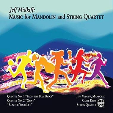 Jeff Midkiff: Music for Mandolin and String Quartet