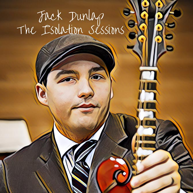 New Music from Jack Dunlap - The Isolation Sessions