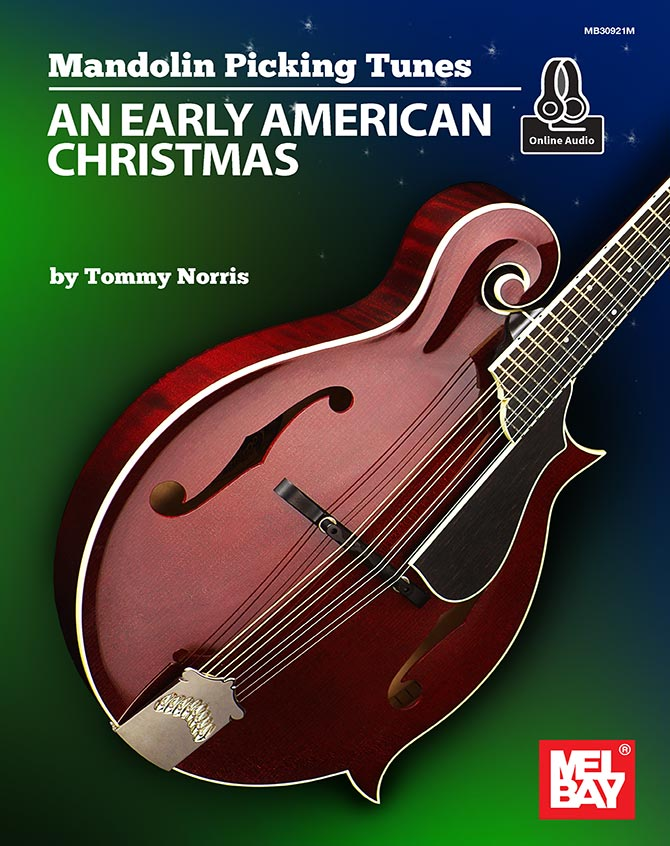 Mandolin Picking Tunes - An Early American Christmas by Tommy Norris