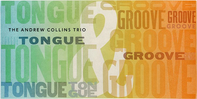 Andrew Collins Trio - Tongue and Groove