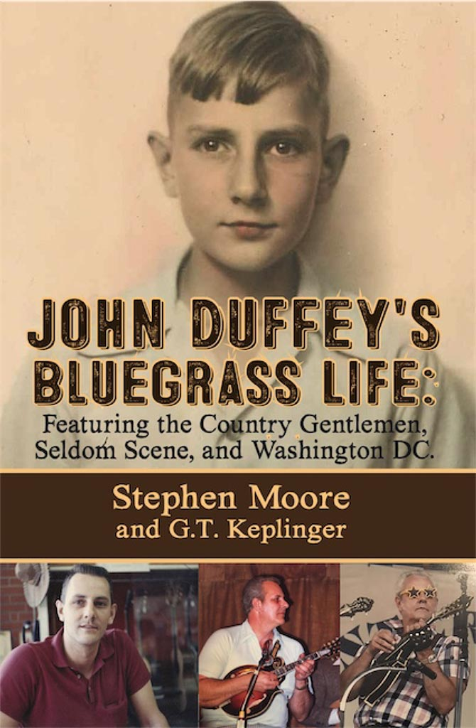 John Duffey's Bluegrass Life: Featuring The Country Gentlemen, Seldom Scene and Washington, D.C.