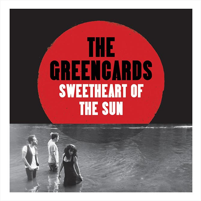 The Greencards - Sweetheart of the Sun