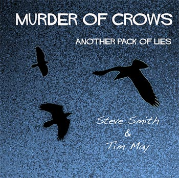 Tim May & Steve Smith - Murder of Crows