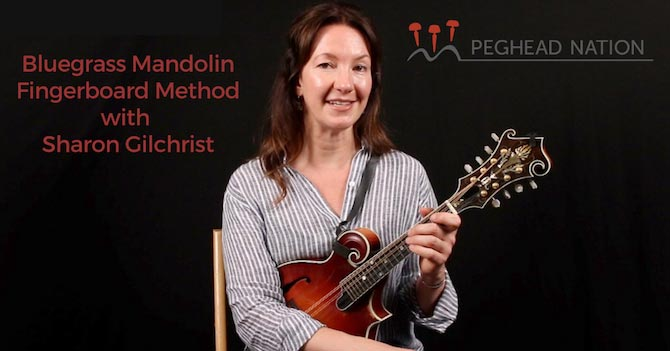 Peghead Nation Launches Bluegrass Mandolin Fingerboard Method with Sharon Gilchrist