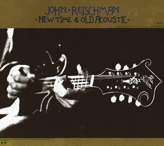 John Reischman New Time & Old Acoustic