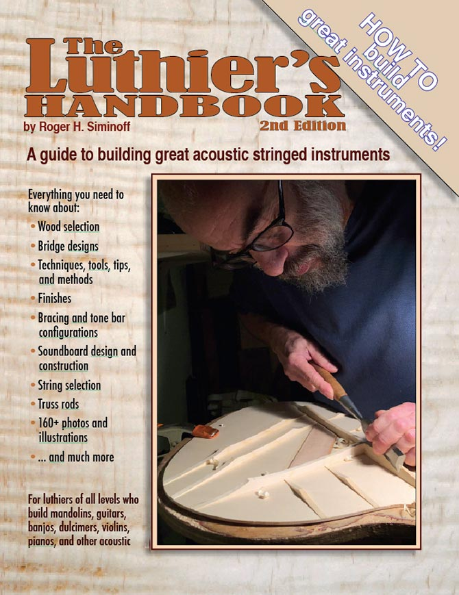The Luthier's Handbook, 2nd Edition by Rorger Siminoff