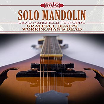 Solo Mandolin - David Mansfield Performs Grateful Dead's Workingman's Dead