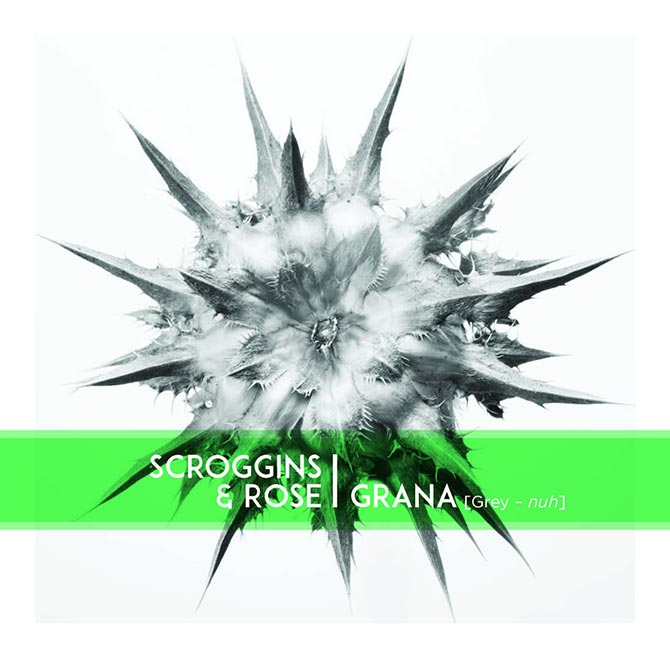 Scroggins and Rose: Grana