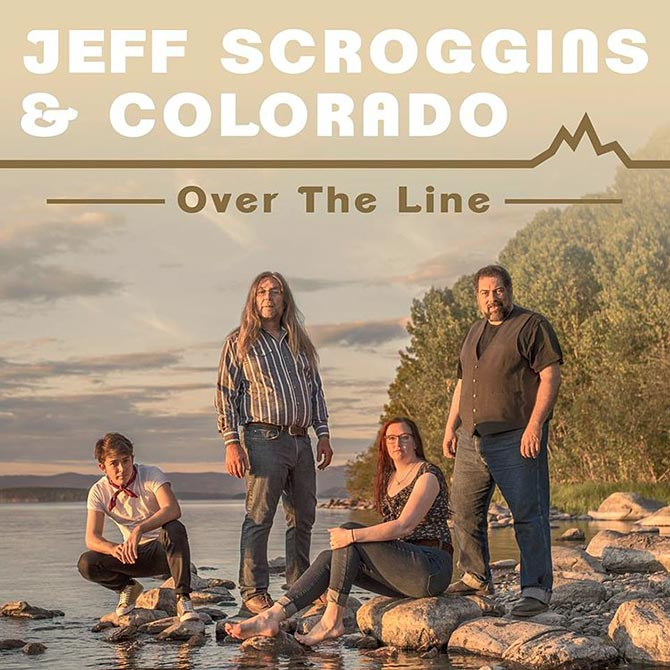 Jeff Scroggins and Colorado - Over The Line