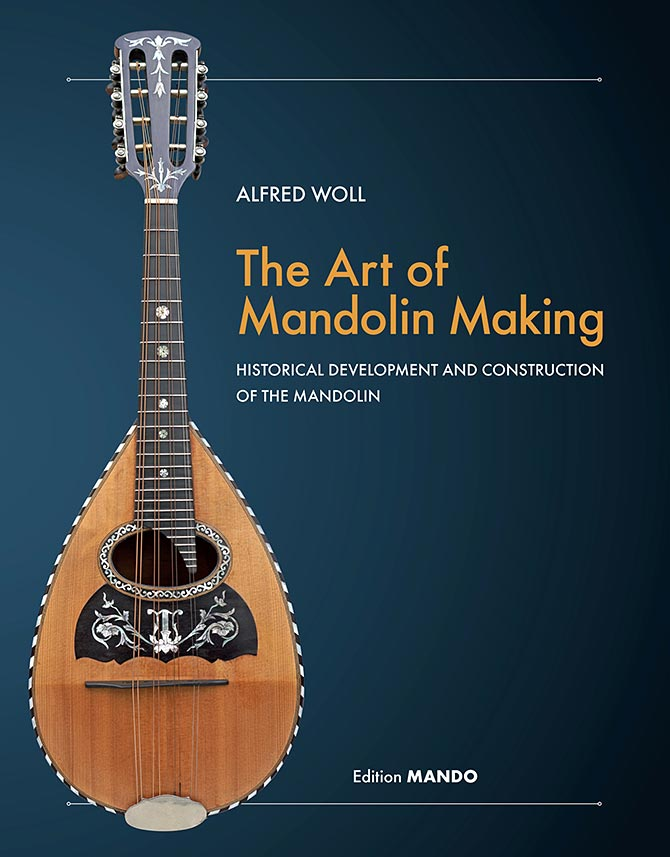 The Art of Mandolin Making by Alfred Woll