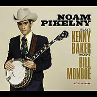 Click image for larger version.  Name:Noam-Pikelny-Plays-Kenny-Baker-Plays-Bill-Monroe-album-cover.jpg Views:124 Size:44.9 KB ID:111878