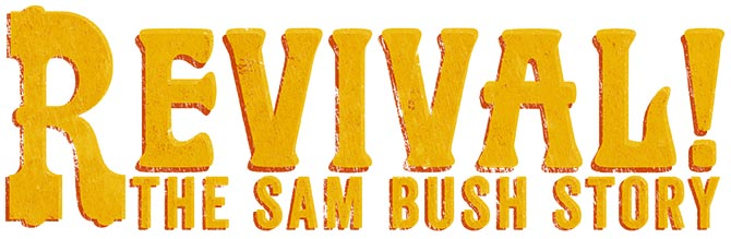 Revival! The Sam Bush Story