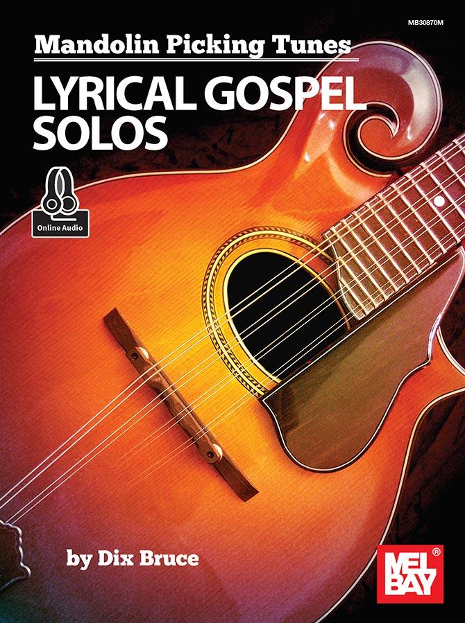 Mandolin Picking Tunes - Lyrical Gospel Solos by Dix Bruce