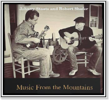 Johnny Staats and Robert Shafer - Music From the Mountains