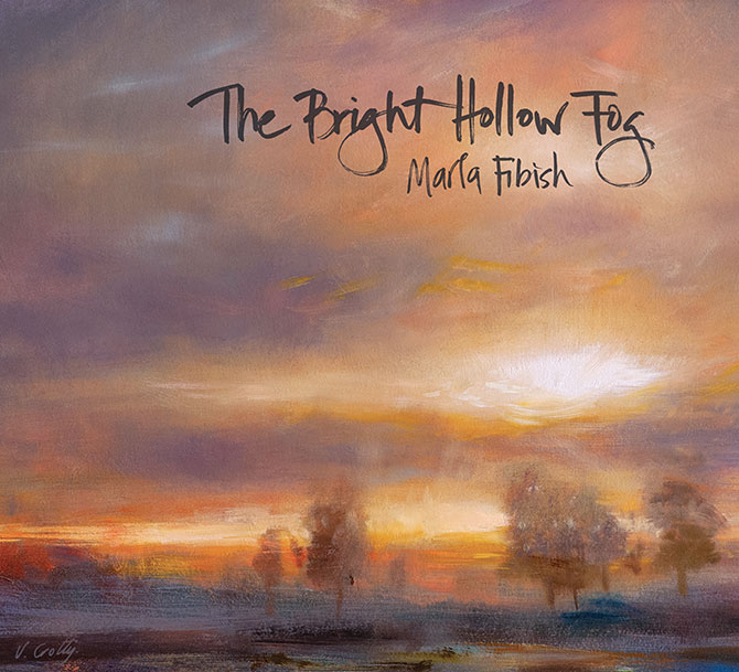 Marla Fibish - The Bright Hollow Fog