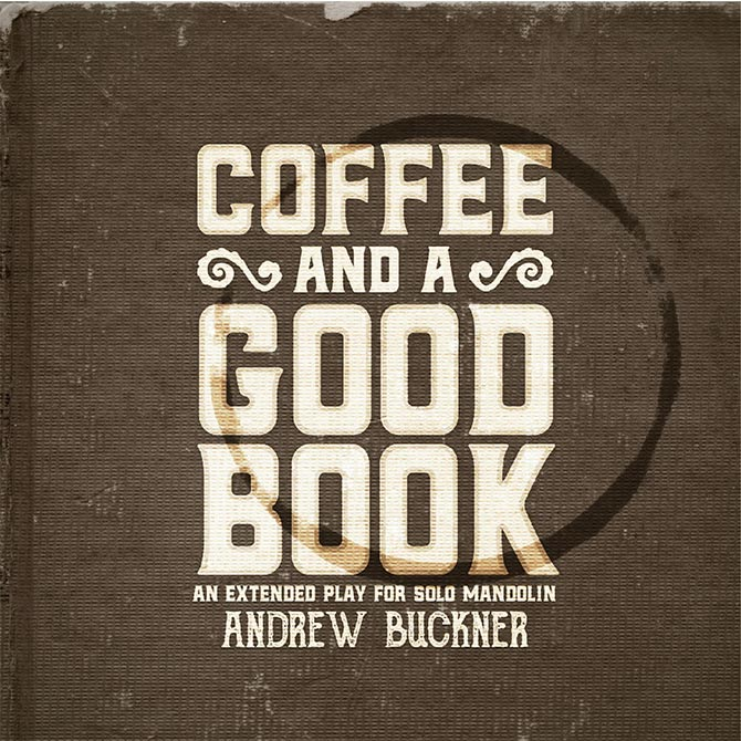 Andrew Buckner- Coffee and a Good Book