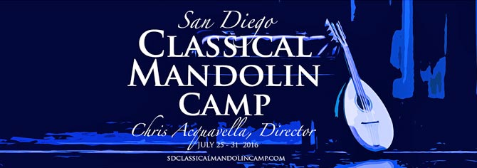 The 2016 San Diego Classical Mandolin Camp, led by classical mandolinist, composer and educator Chris Acquavella, will take place July 25 –31, 2016 at the centrally located Crowne Plaza Hotel.