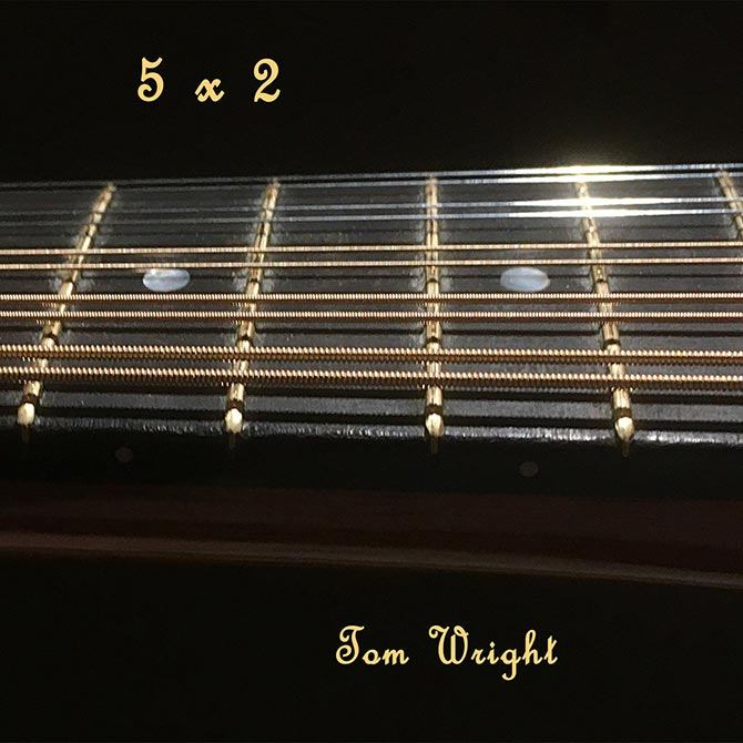 New Music from Tom Wright - 5 x 2