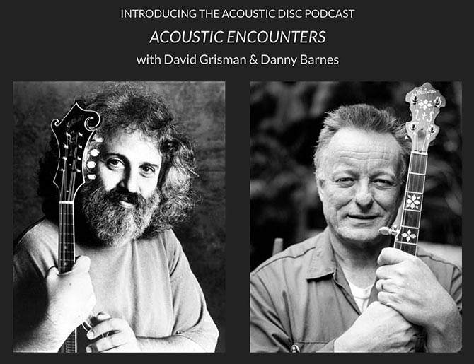 Acoustic Disc Launches Acoustic Encounters with Danny Barnes & David Grisman