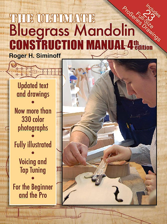 The Ultimate Bluegrass Mandolin Construction Manual 4th Edition