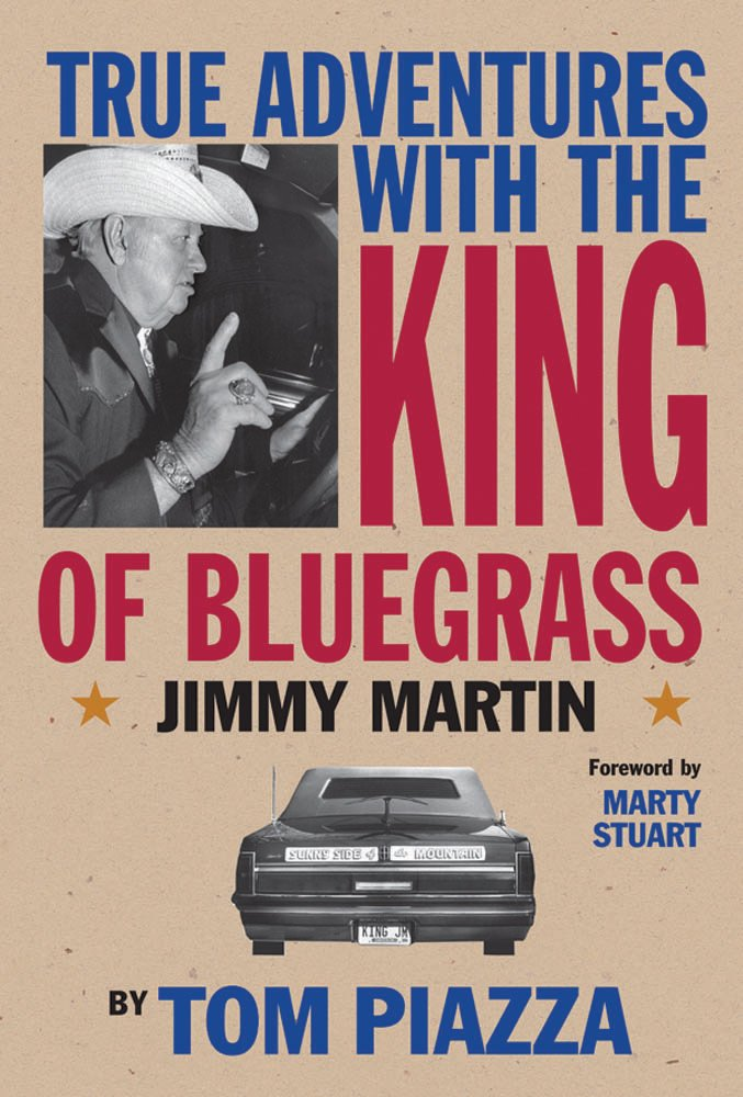 True Adventures with the King of Bluegrass: Jimmy Martin