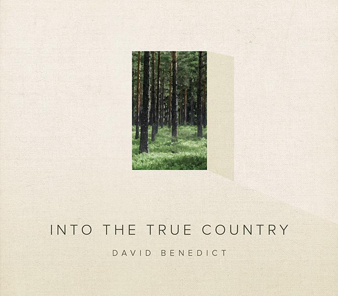 David Benedict - Into The True Country