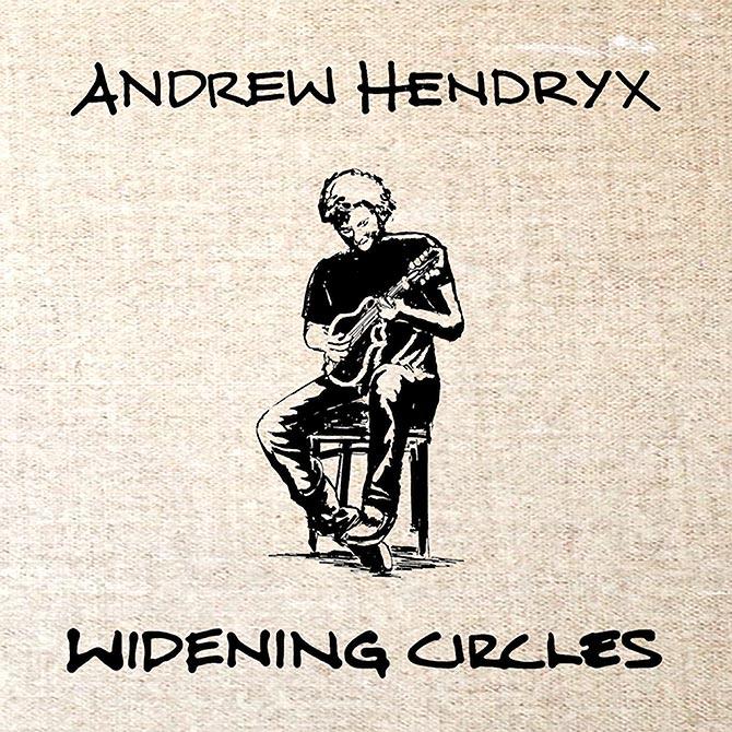 Andrew Hendryx - Widening Circles