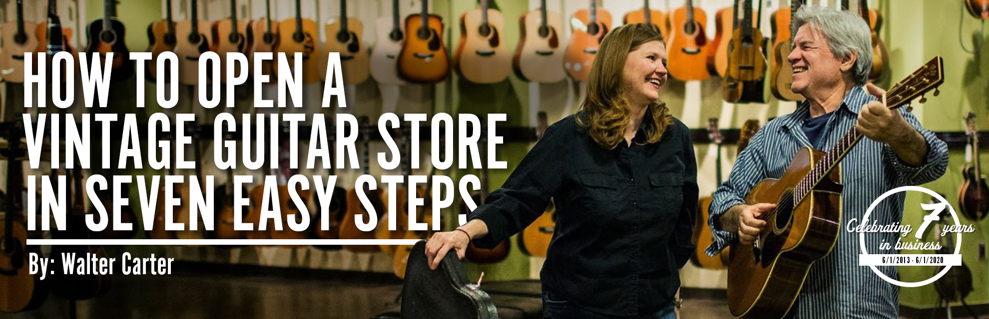 How to Open a Vintage Guitar Store in Seven Easy Steps, by Walter Carter