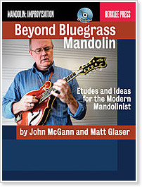 Beyond Bluegrass Mandolin by John McGann and Matt Glaser