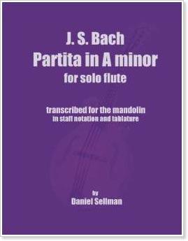 J.S. Bach Partita in A minor for Solo Flute: Transcribed For Mandolin by Daniel Sellman