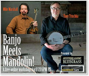 Banjo Meets Mandolin with Tony Trischka and Mike Marshall - a Live Online Workshop