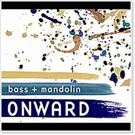 bass+mandolin - Onward