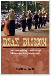 Bean Blossom - The Brown County Jamboree and Bill Monroe's Bluegrass Festivals, by Thomas A. Adler. Published by University of Illinois Press.