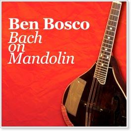Ben Bosco - Bach on Mandolin