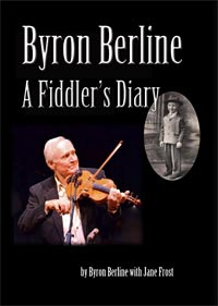 Byron Berline: A Fiddler's Diary. By Byron Berline and  Jane Frost.